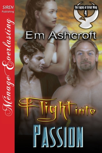 Flight into Passion ebook by Em Ashcroft