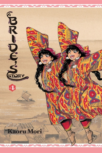A Bride's Story, Vol. 4 ebook by Kaoru Mori