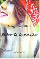 Sidro & Cannella ebook by Margie Fedelthon