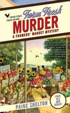 Farm Fresh Murder ebook by Paige Shelton