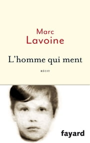 L'homme qui ment eBook by Marc Lavoine