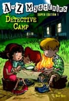 A to Z Mysteries Super Edition 1: Detective Camp ebook by
