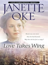 Love Takes Wing (Love Comes Softly Book #7) ebook by Janette Oke
