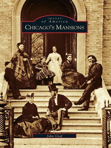 Chicago's Mansions ebook by John Graf