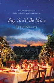 Say You'll Be Mine ebook by Julia Amante