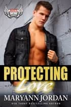 Protecting Love ebook by Maryann Jordan