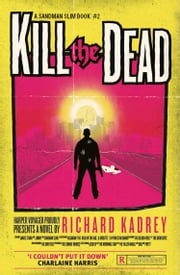 Kill the Dead (Sandman Slim, Book 2) ebook by Richard Kadrey