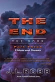 The End The Book :Part Three: Visions and Dreams