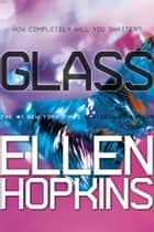 Glass ebook door Ellen Hopkins