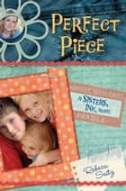 Perfect Piece: A Sisters, Ink Novel ebook by Rebeca Seitz
