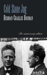 Cold Stone Jug - The Anniversary Edition ebook by Herman Charles Bosman