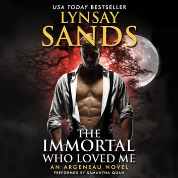 The Immortal Who Loved Me - An Argeneau Novel audiobook by Lynsay Sands