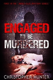 Engaged To Be Murdered ebook by Christopher Hunter