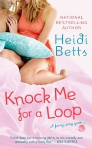 Knock Me for a Loop ebook by Heidi Betts