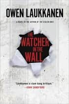 The Watcher in the Wall ebook by Owen Laukkanen