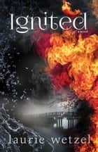 Ignited ebook by Laurie Wetzel