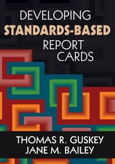 Developing Standards-Based Report Cards ebook by