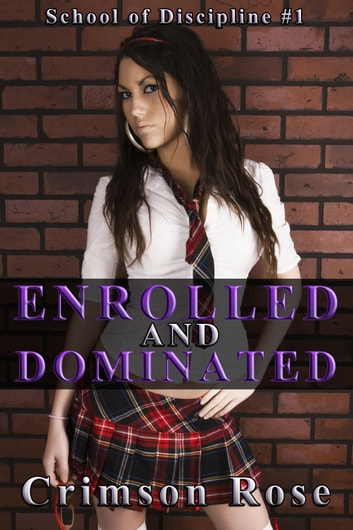 Enrolled and Dominated ebook by Crimson Rose