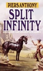 Split Infinity ebook by Piers Anthony