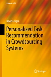 Personalized Task Recommendation in Crowdsourcing Systems ebook by David Geiger