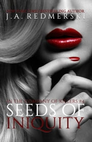 Seeds of Iniquity ebook by J.A. Redmerski