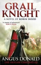Grail Knight ebook by Angus Donald