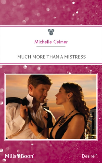 Much More Than A Mistress ebook by MICHELLE CELMER