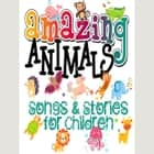 Amazing Animals! Songs & Stories for Children audiobook by Traditional, Mike Bennett