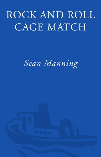 Rock and Roll Cage Match - Music's Greatest Rivalries, Decided ebook by Sean Manning