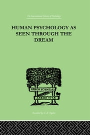 HUMAN+PSYCHOLOGY+AS+SEEN+THROUGH+THE+DREAM