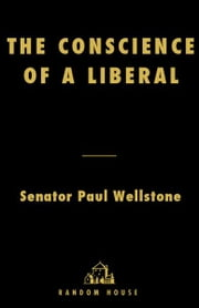 The Conscience of a Liberal - Reclaiming the Compassionate Agenda ebook by Paul Wellstone