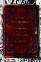 Against the Machine ebook by Lee Siegel