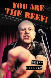 You are the beef! ebook by Beefy Hillyer
