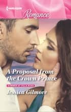 A Proposal from the Crown Prince ebook by Jessica Gilmore