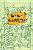 Inside the Business of Illustration ebook by Steven Heller, Marshall Arisman