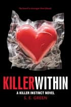 Killer Within ebook by S.E. Green