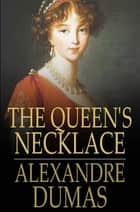 The Queen's Necklace ebook by Alexandre Dumas