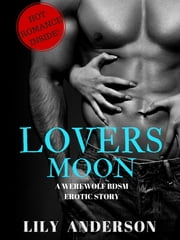Lovers Moon: A Werewolf bdsm Erotic Story ebook by Lily Anderson
