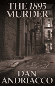 The 1895 Murder ebook by Dan Andriacco