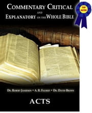 Commentary Critical and Explanatory - Book of Acts ebook by Dr. Robert Jamieson,A.R. Fausset,Dr. David Brown