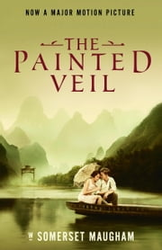 The Painted Veil ebook by W. Somerset Maugham