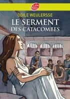 Le serment des catacombes ebook by Odile Weulersse, Isabelle Dethan, Yves Beaujard