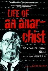 Life of an Anarchist - The Alexander Berkman Reader ebook by