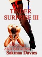 Tinder Surprise: Pegging And Begging Part III - Orgasm Ruination ebook by Sakinaa Davies