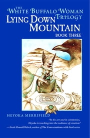 Lying Down Mountain - Book Three in the White Buffalo Woman Trilogy ebook by Heyoka Merrifield