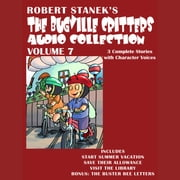 Bugville Critters Audio Collection, Volume 7, The - Start Summer Vacation; Save Their Allowance; Visit the Library; The Buster Bee Letters audiobook by Robert Stanek