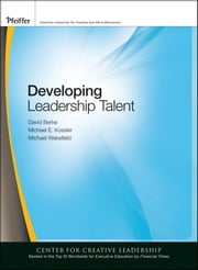 Developing Leadership Talent ebook by David Berke,Michael E. Kossler,Michael Wakefield