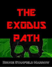 The Exodus Path ebook by Bruce Stanfield Marrow