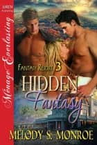 Hidden Fantasy ebook by Melody S. Monroe
