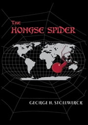 The HONGSE SPIDER ebook by George H. Stollwerck